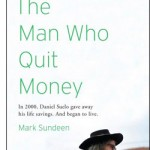 The Man Who Quit Money, book cover. Mark Sundeen.
